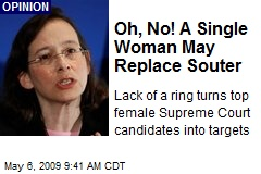 Oh, No! A Single Woman May Replace Souter