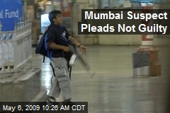 Mumbai Suspect Pleads Not Guilty