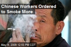 Chinese Workers Ordered to Smoke More