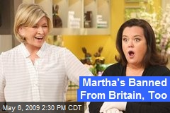 Martha's Banned From Britain, Too
