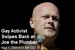 Gay Activist Swipes Back at Joe the Plumber