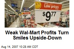 Weak Wal-Mart Profits Turn Smiles Upside-Down