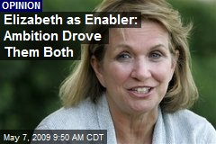 Elizabeth as Enabler: Ambition Drove Them Both