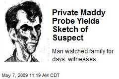 Private Maddy Probe Yields Sketch of Suspect