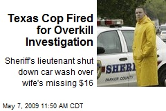 Texas Cop Fired for Overkill Investigation