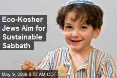 Eco-Kosher Jews Aim for Sustainable Sabbath