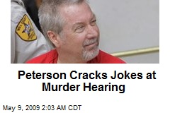 Peterson Cracks Jokes at Murder Hearing