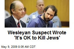 Wesleyan Suspect Wrote 'It's OK to Kill Jews'
