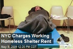 NYC Charges Working Homeless Shelter Rent