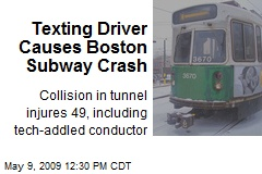 Texting Driver Causes Boston Subway Crash
