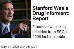 Stanford Was a Drug Informant: Report