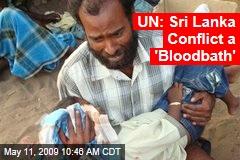 UN: Sri Lanka Conflict a 'Bloodbath'