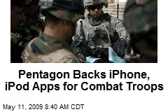 Pentagon Backs iPhone, iPod Apps for Combat Troops