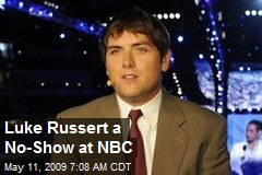 Luke Russert a No-Show at NBC