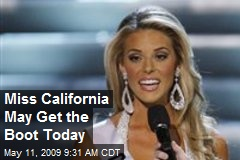 Miss California May Get the Boot Today