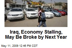 Iraq, Economy Stalling, May Be Broke by Next Year