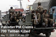 Pakistan PM Claims 700 Taliban Killed