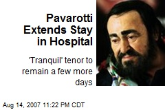 Pavarotti Extends Stay in Hospital