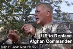 US to Replace Afghan Commander