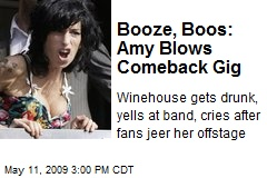 Booze, Boos: Amy Blows Comeback Gig