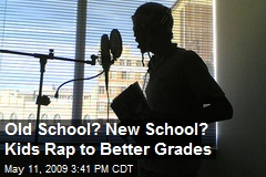 Old School? New School? Kids Rap to Better Grades