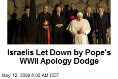 Israelis Let Down by Pope's WWII Apology Dodge