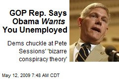 GOP Rep. Says Obama Wants You Unemployed