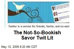 The Not-So-Bookish Savor Twit Lit