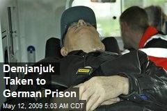 Demjanjuk Taken to German Prison