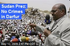 Sudan Prez: No Crimes in Darfur