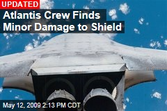 Atlantis Crew Finds Minor Damage to Shield