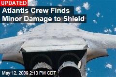 Atlantis Crew Finds Minor Damage to Shield