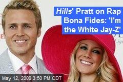 Hills ' Pratt on Rap Bona Fides: 'I'm the White Jay-Z'