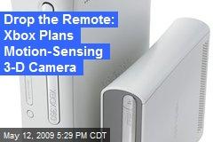 Drop the Remote: Xbox Plans Motion-Sensing 3-D Camera