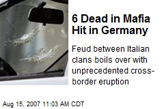 6 Dead in Mafia Hit in Germany