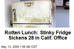Rotten Lunch: Stinky Fridge Sickens 28 in Calif. Office