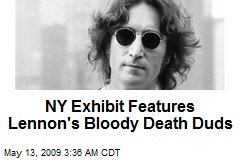 NY Exhibit Features Lennon's Bloody Death Duds
