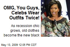 OMG, You Guys, Celebs Wear Outfits Twice!