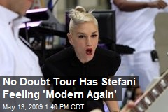 No Doubt Tour Has Stefani Feeling 'Modern Again'