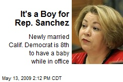 It's a Boy for Rep. Sanchez