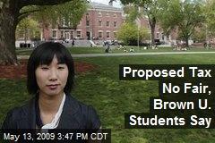 Proposed Tax No Fair, Brown U. Students Say