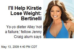 I'll Help Kirstie Lose Weight: Bertinelli