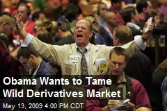 Obama Wants to Tame Wild Derivatives Market