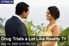 Drug Trials a Lot Like Reality TV