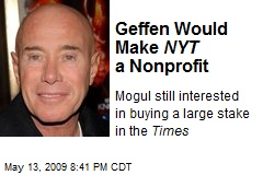 Geffen Would Make NYT a Nonprofit