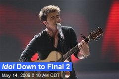 Idol Down to Final 2
