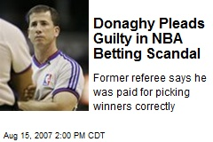 Donaghy Pleads Guilty in NBA Betting Scandal