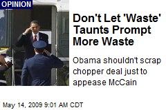 Don't Let 'Waste' Taunts Prompt More Waste