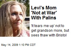 Levi's Mom 'Not at War' With Palins