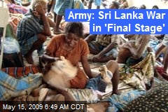 Army: Sri Lanka War in 'Final Stage'